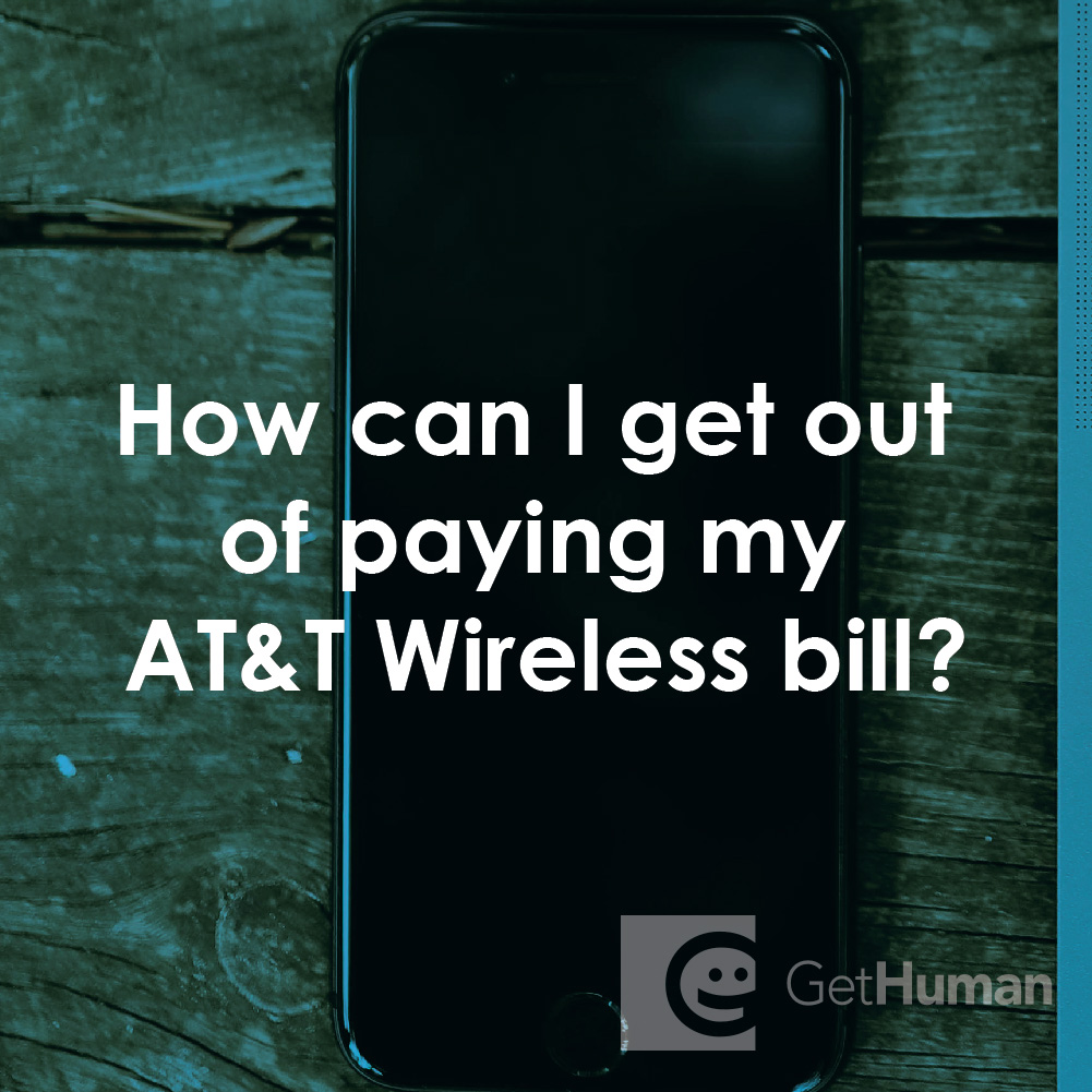 How Can I Get Out of Paying My At&t Wireless Bill?