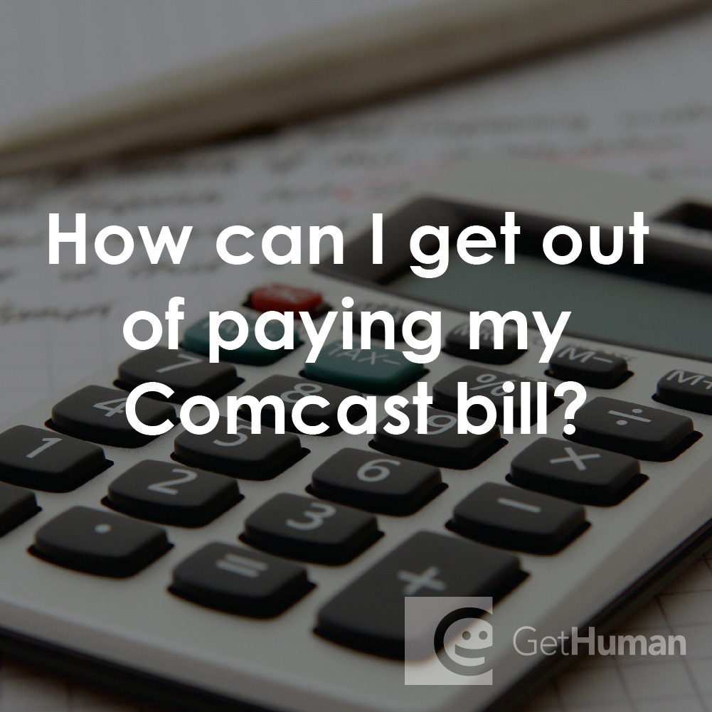 How Can I Get Out of Paying My Comcast Bill?