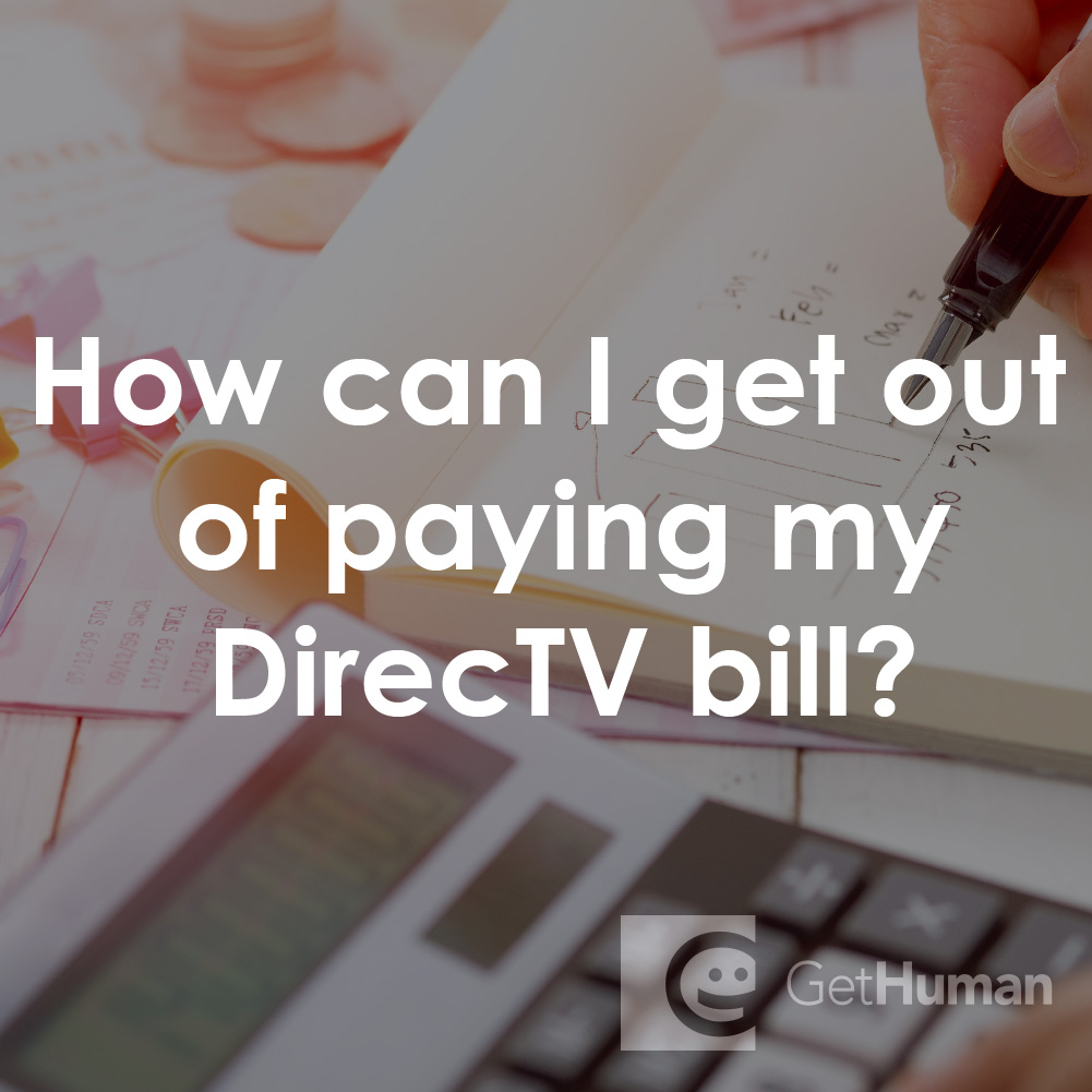 How Can I Get Out of Paying My Directv Bill?