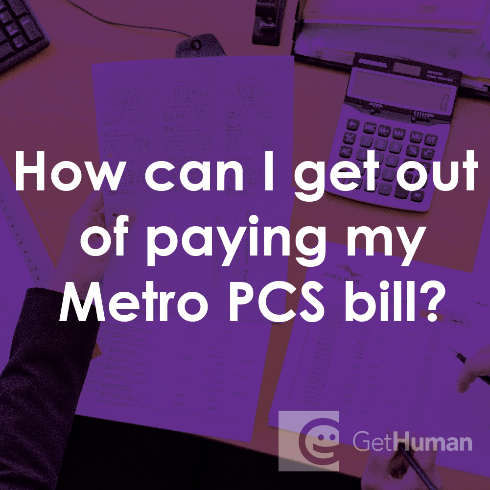 How Can I Get Out of Paying My Metro Pcs Bill?