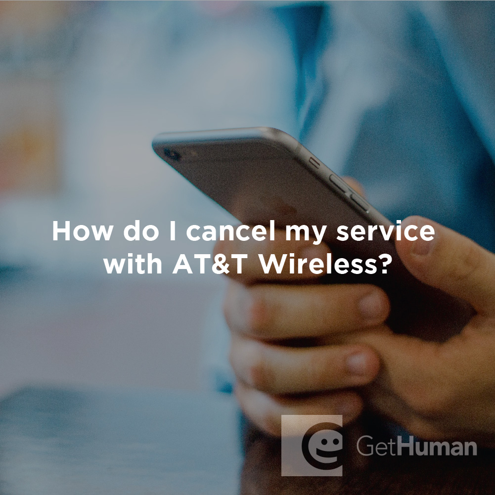 How Do I Cancel My Service with At&t Wireless?