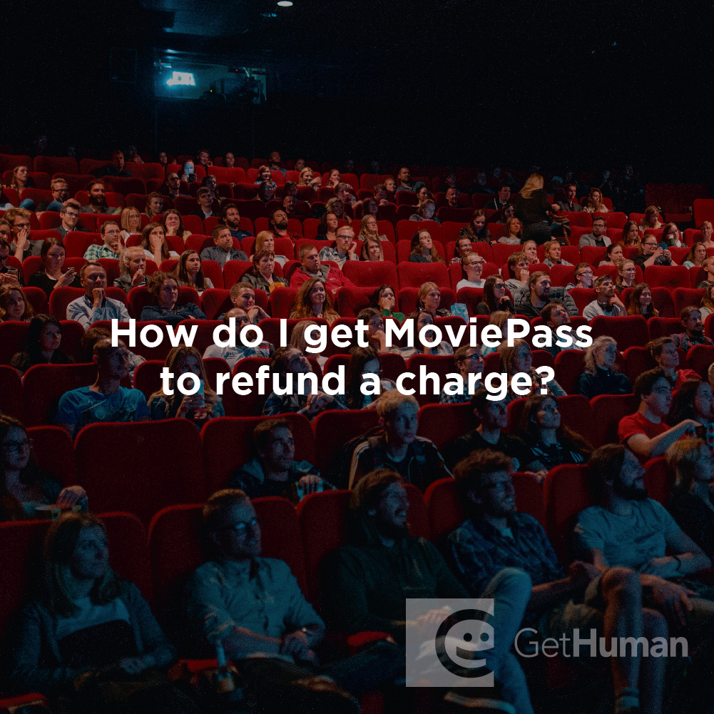 How Do I Get Moviepass to Refund a Charge?