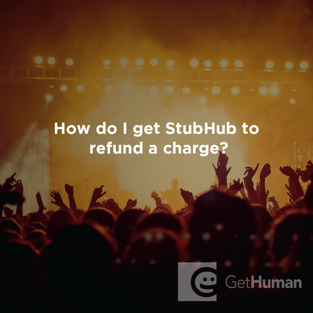 How Do I Get Stubhub to Refund a Charge?