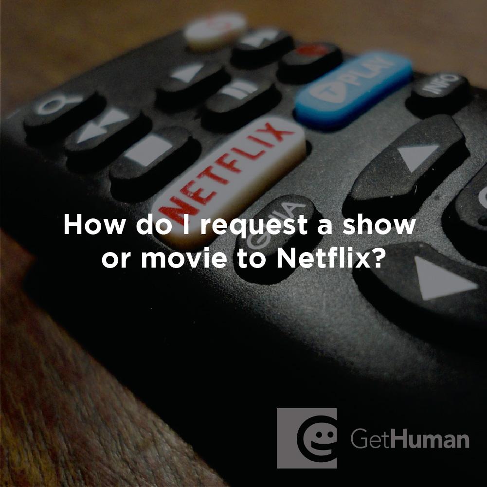 How Do I Request a Show or Movie to Netflix?