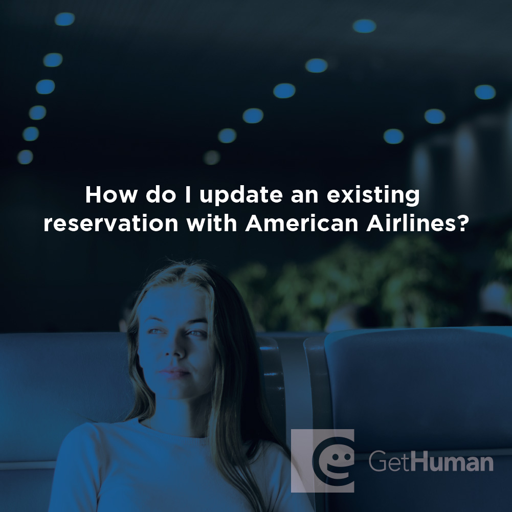 How Do I Update an Existing Reservation with American Airlines?