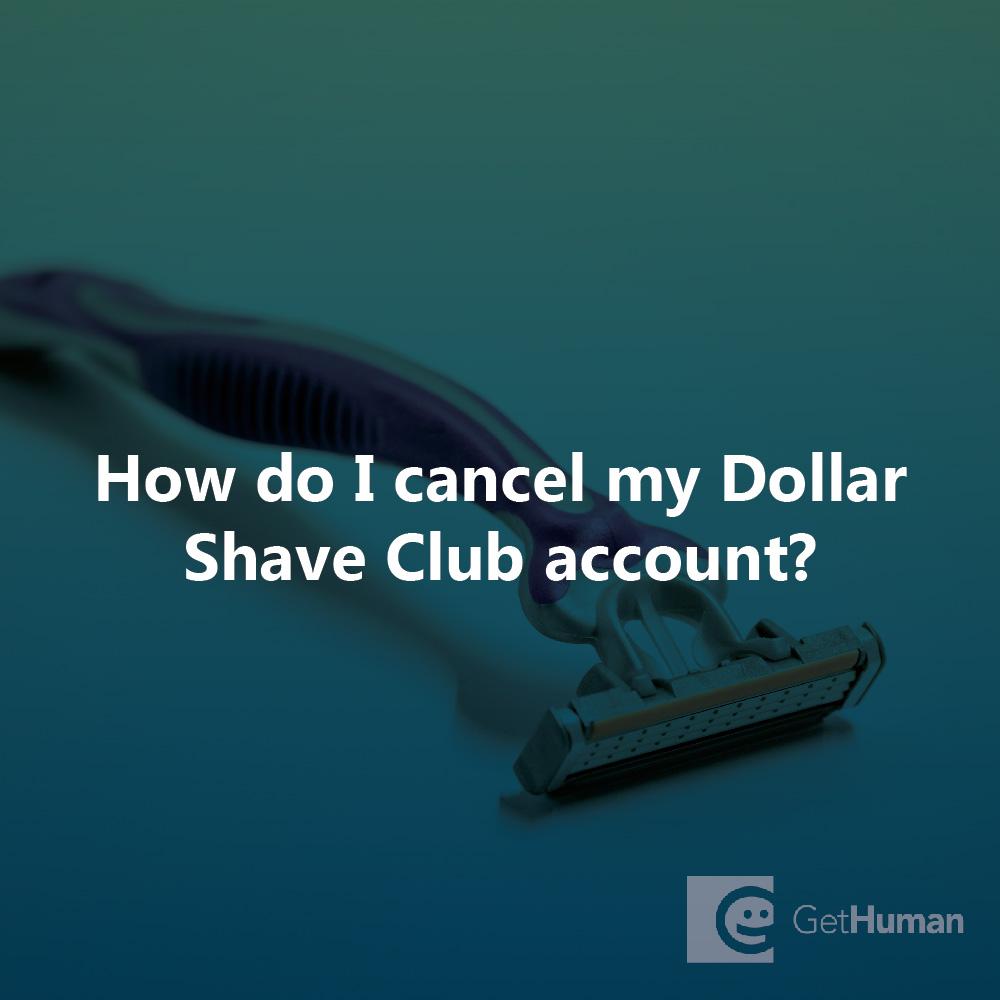 How do I cancel my Dollar Shave Club account?