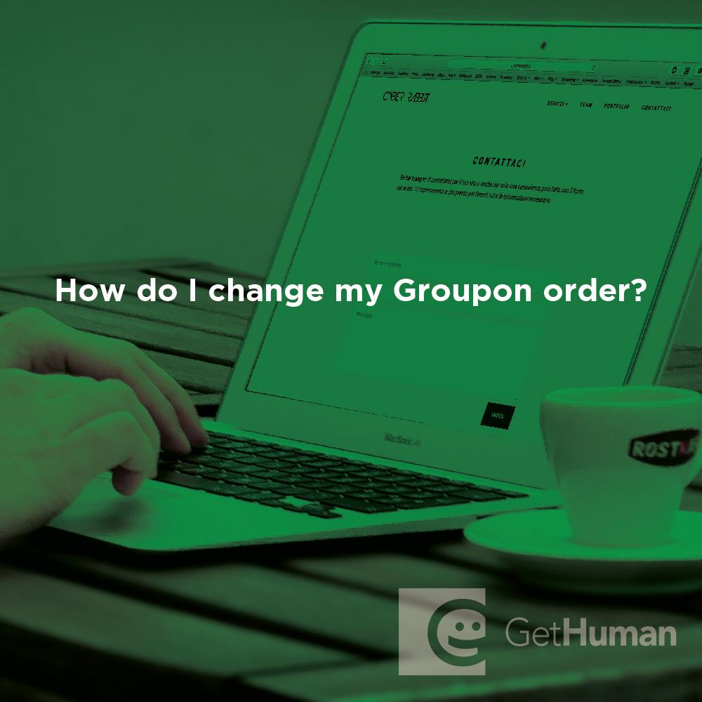 How do I change my Groupon order?