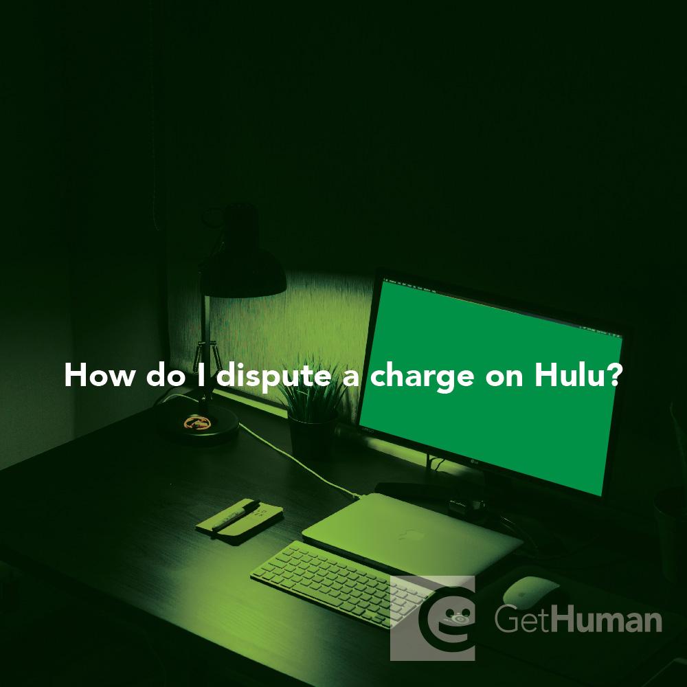 How do I dispute a charge on Hulu?