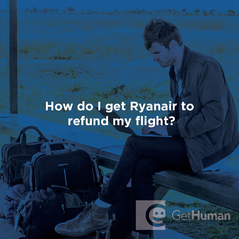 How do I get Ryanair to refund my flight?