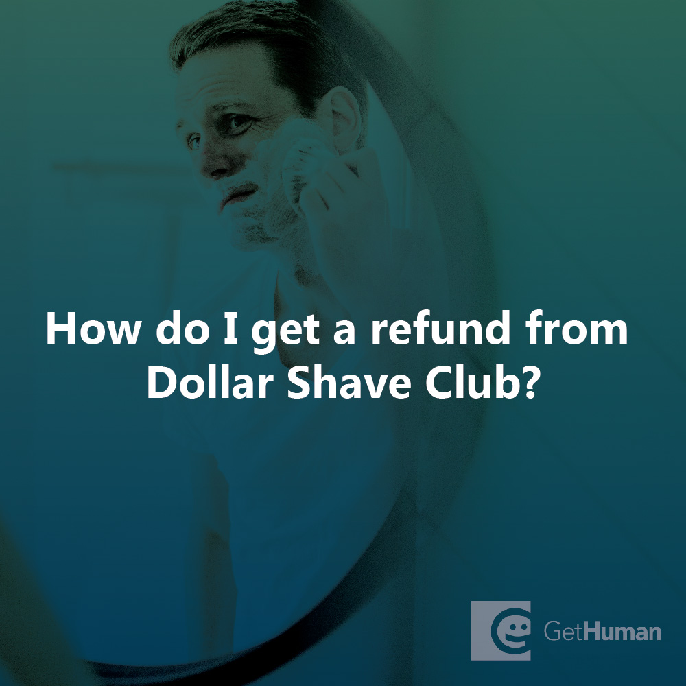 How do I get a refund from Dollar Shave Club?