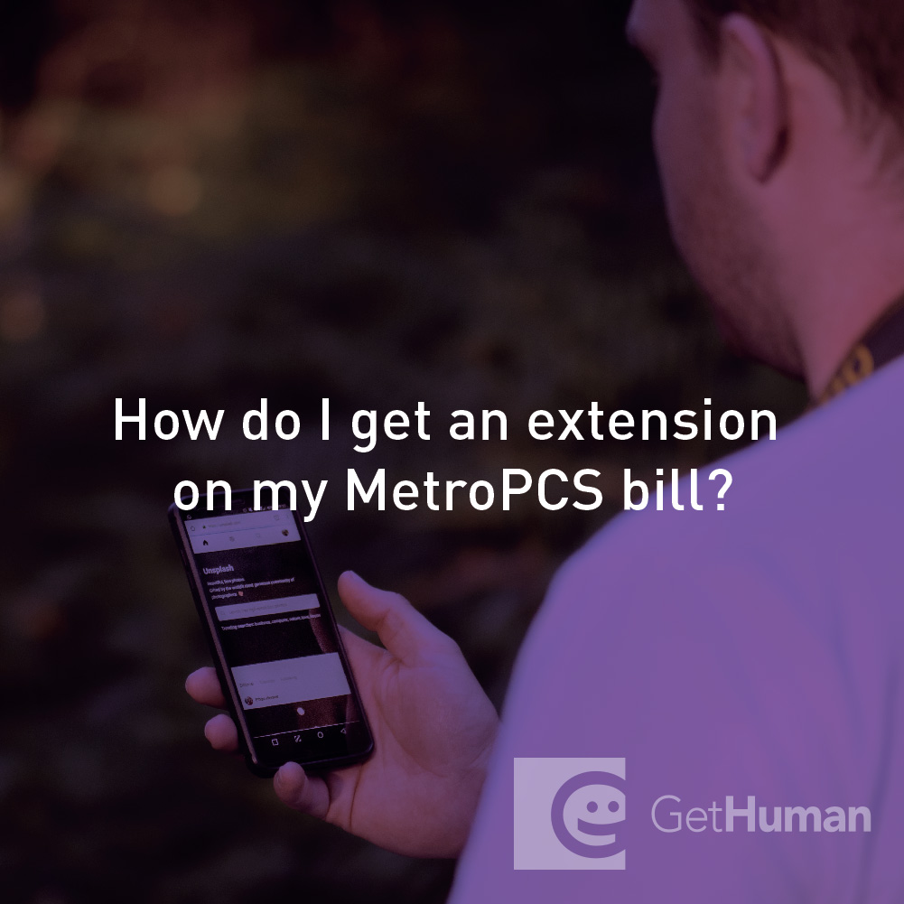 How do I get an extension on my Metro PCS bill?
