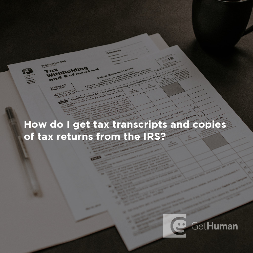 How do I get tax transcripts and copies of tax returns from the IRS?