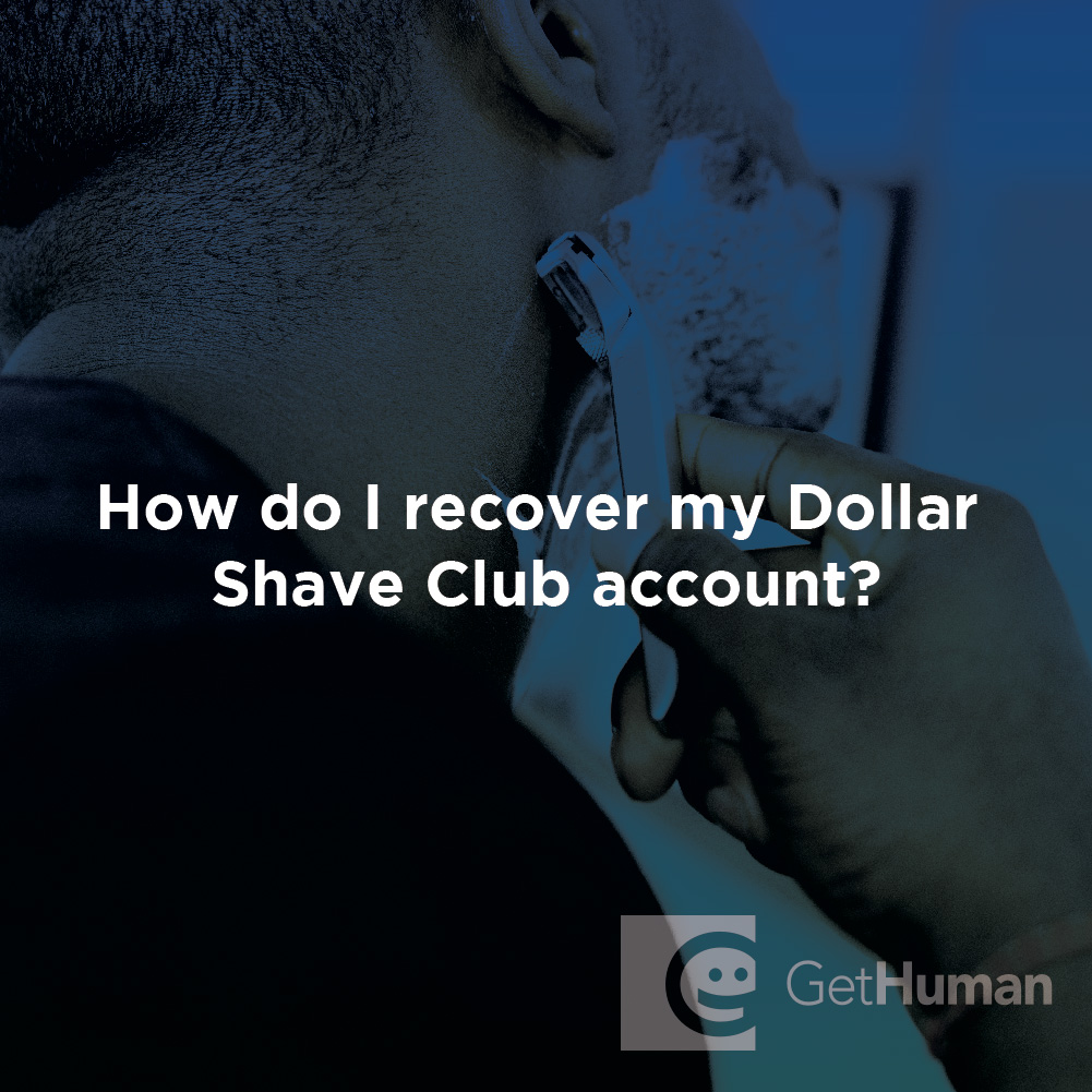 How do I recover my Dollar Shave Club account?