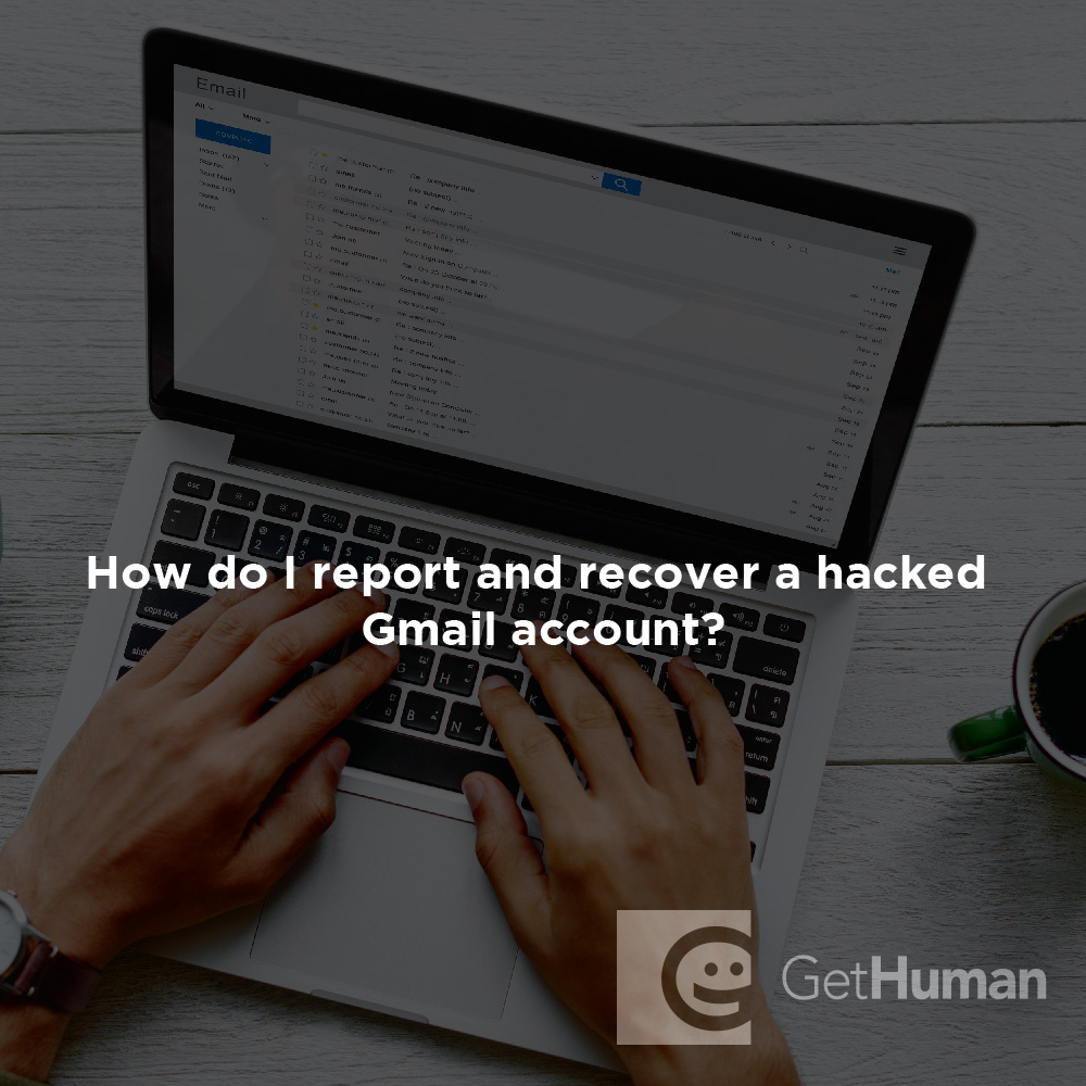 How do I report and recover a hacked Gmail account?