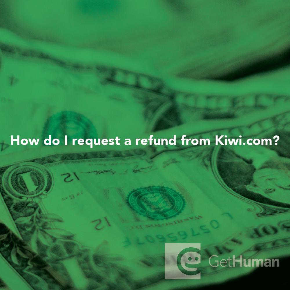 How do I request a refund from Kiwi.com?