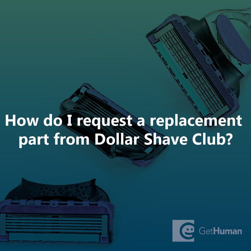 How do I request a replacement part from Dollar Shave Club?