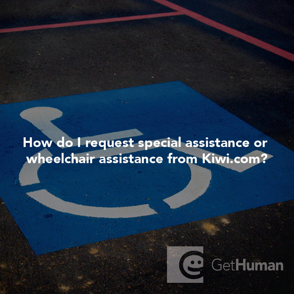 How do I request special assistance or wheelchair assistance from Kiwi.com?