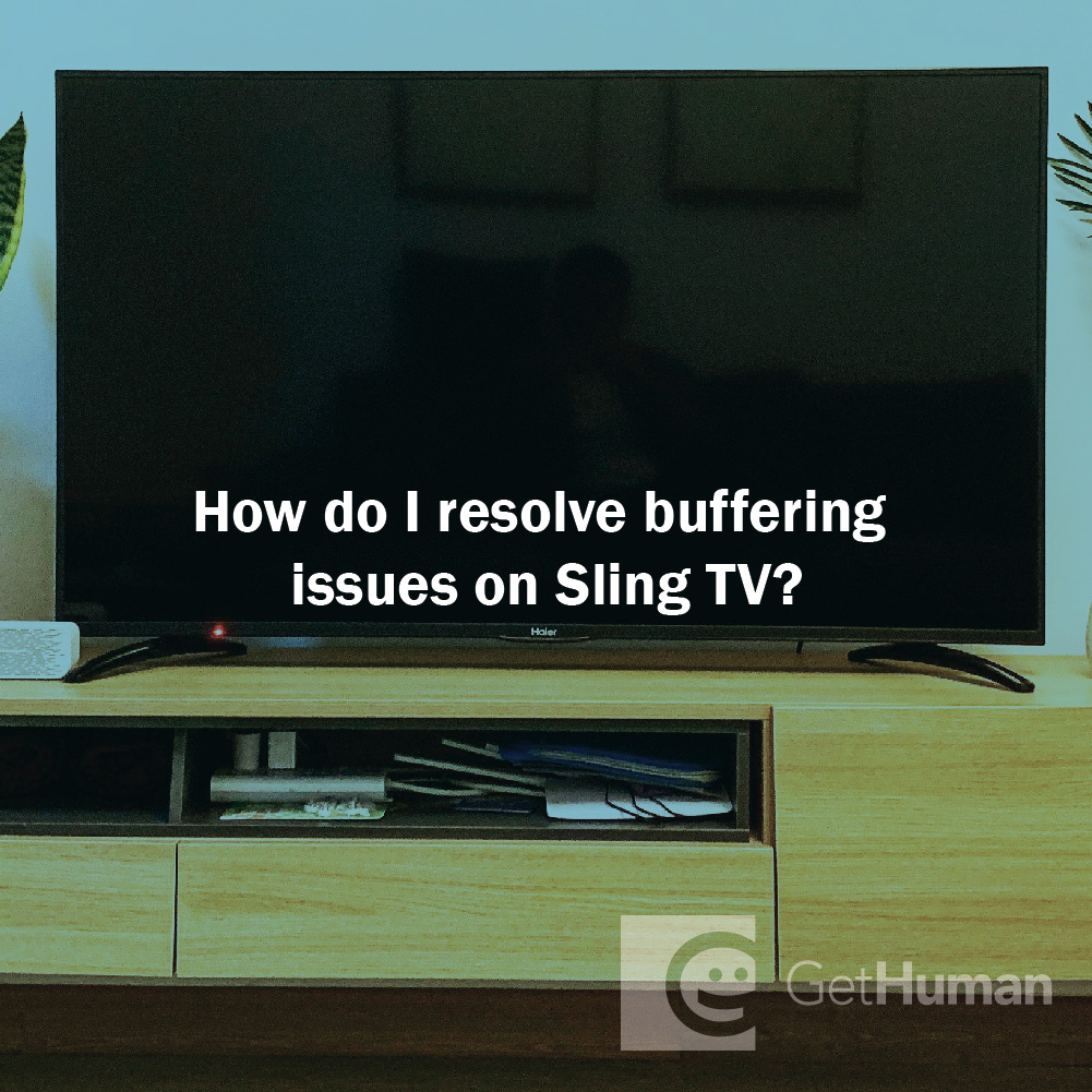 How do I resolve buffering issues on Sling TV?