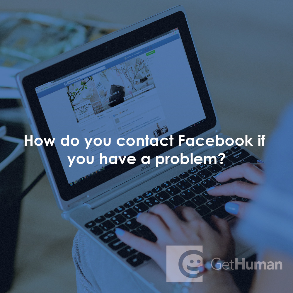 How do you contact Facebook if you have a problem?
