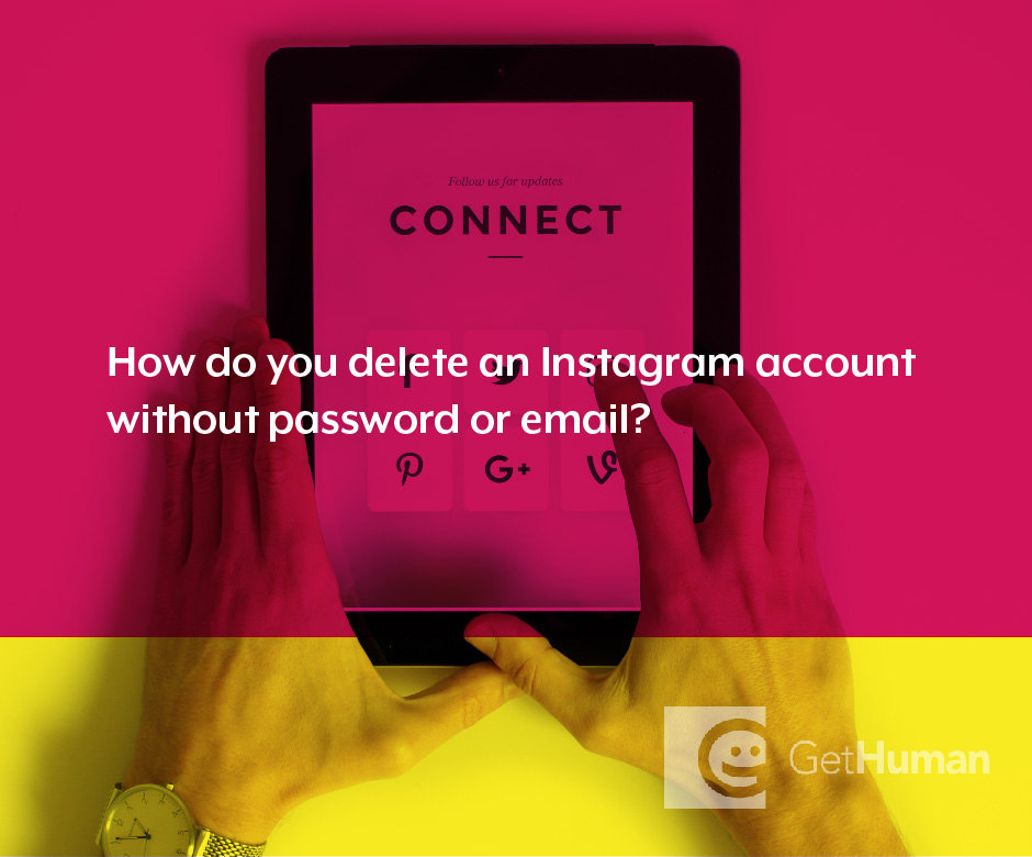 How do you delete an Instagram account without the password or email address?