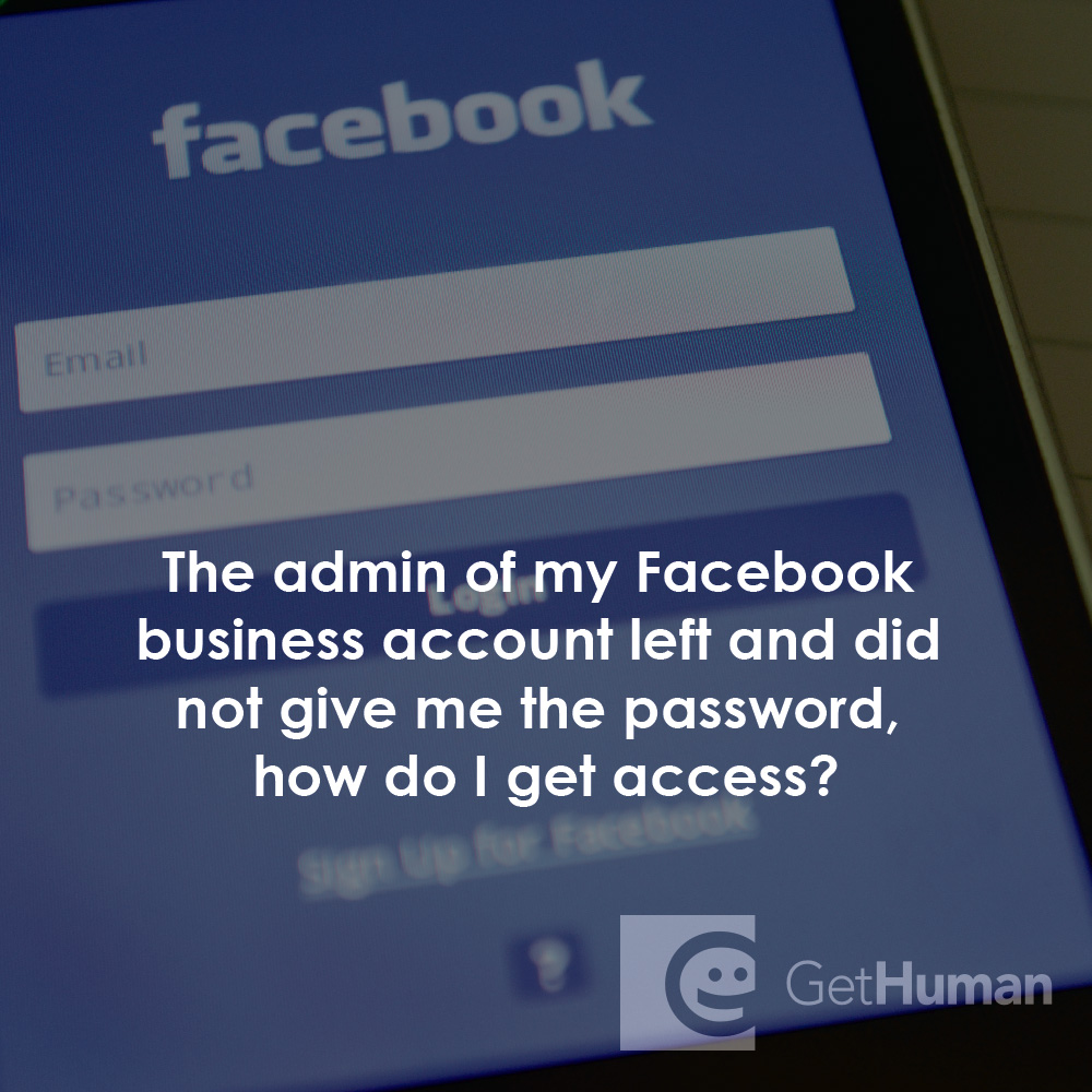 The admin of my Facebook business account left and did not give me the password, how do I get access to my company page?