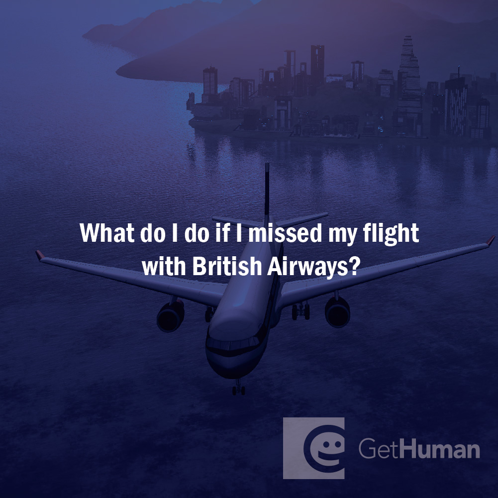 What Do I Do If I Missed My Flight with British Airways?