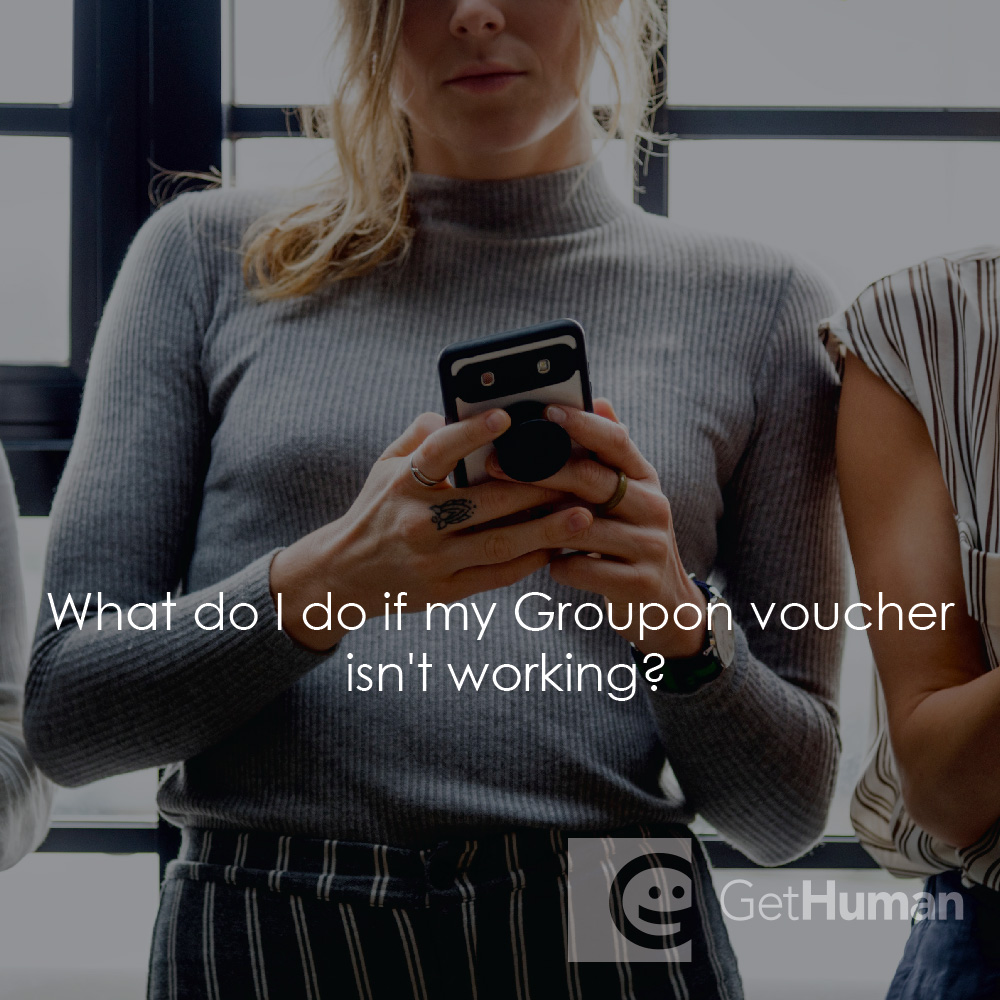 What Do I Do If My Groupon Voucher Isn't Working?