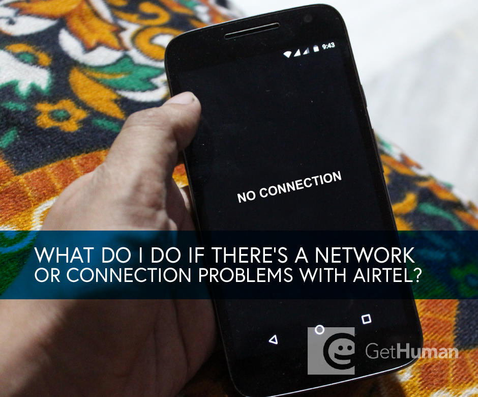 What do I do If there is a network or connection problem with Airtel?