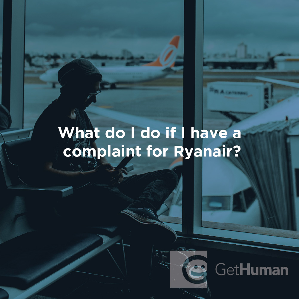 What do I do if I have a complaint for Ryanair?