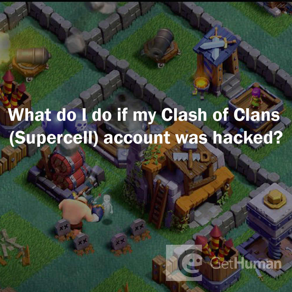 What do I do if my Clash of Clans (Supercell) account was hacked?