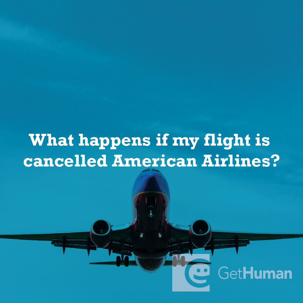 What happens if my flight is cancelled American Airlines?