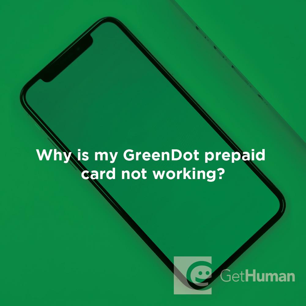 Why is my GreenDot prepaid card not working?